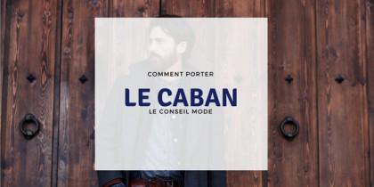 Conseil Mode Homme: Comment porter le caban?