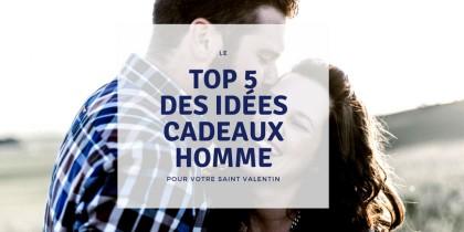 LE TOP 5 DES CADEAUX SAINT VALENTIN POUR HOMME