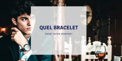 Montre Homme: Quel bracelet de montre homme choisir ?