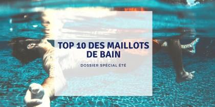 TOP 10 des maillots de bain pour homme